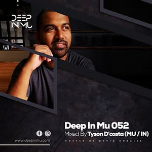 Deep in Mu 052 Mixed by Tyson D'costa (GOA-IN)