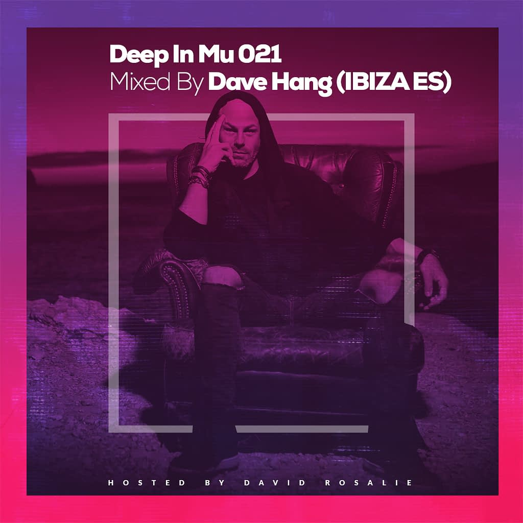Deep In Mu 021 Mixed By Dave Hang (Ibiza ES)