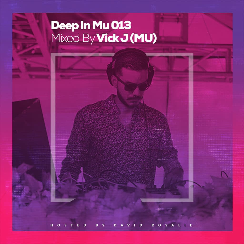 Deep In Mu 013 Mixed By Vick J (MU)