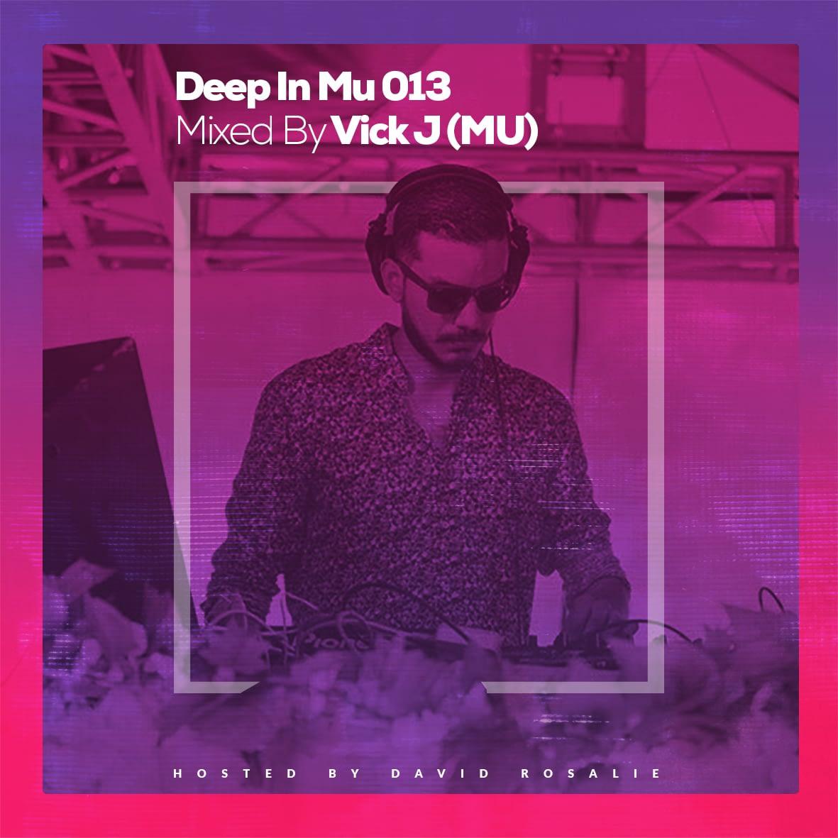 Deep In Mu 013 Mixed By Vick J (MU)