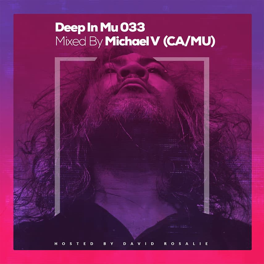 Deep in Mu 033 Mixed by Michael V (CA / MU)