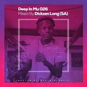 Deep In Mu 026 Mixed By Dickzen Long (SA)
