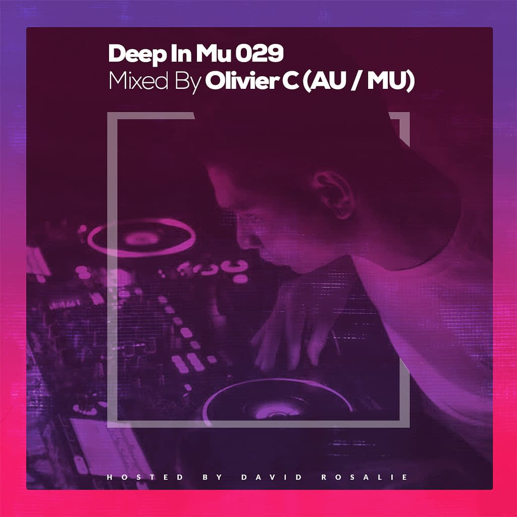 Deep In Mu 029 Mixed By Olivier C (AU/MU)