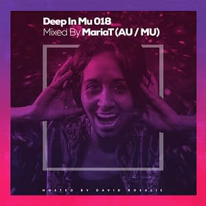 Deep In Mu 018 Mixed By Maria T (AU/MU)