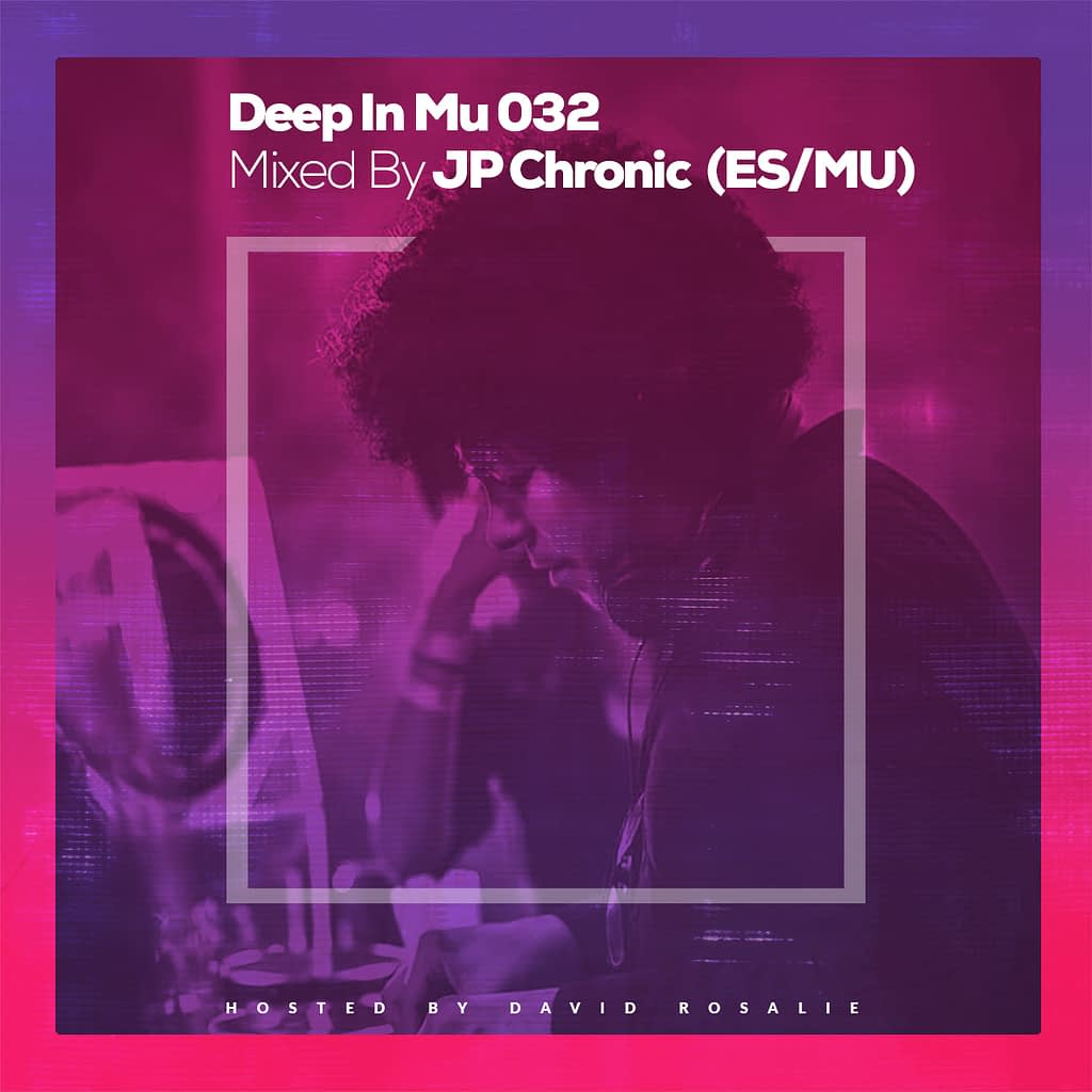 Deep in Mu 032 Mixed by JP Chronic (ES Ibiza / MU)