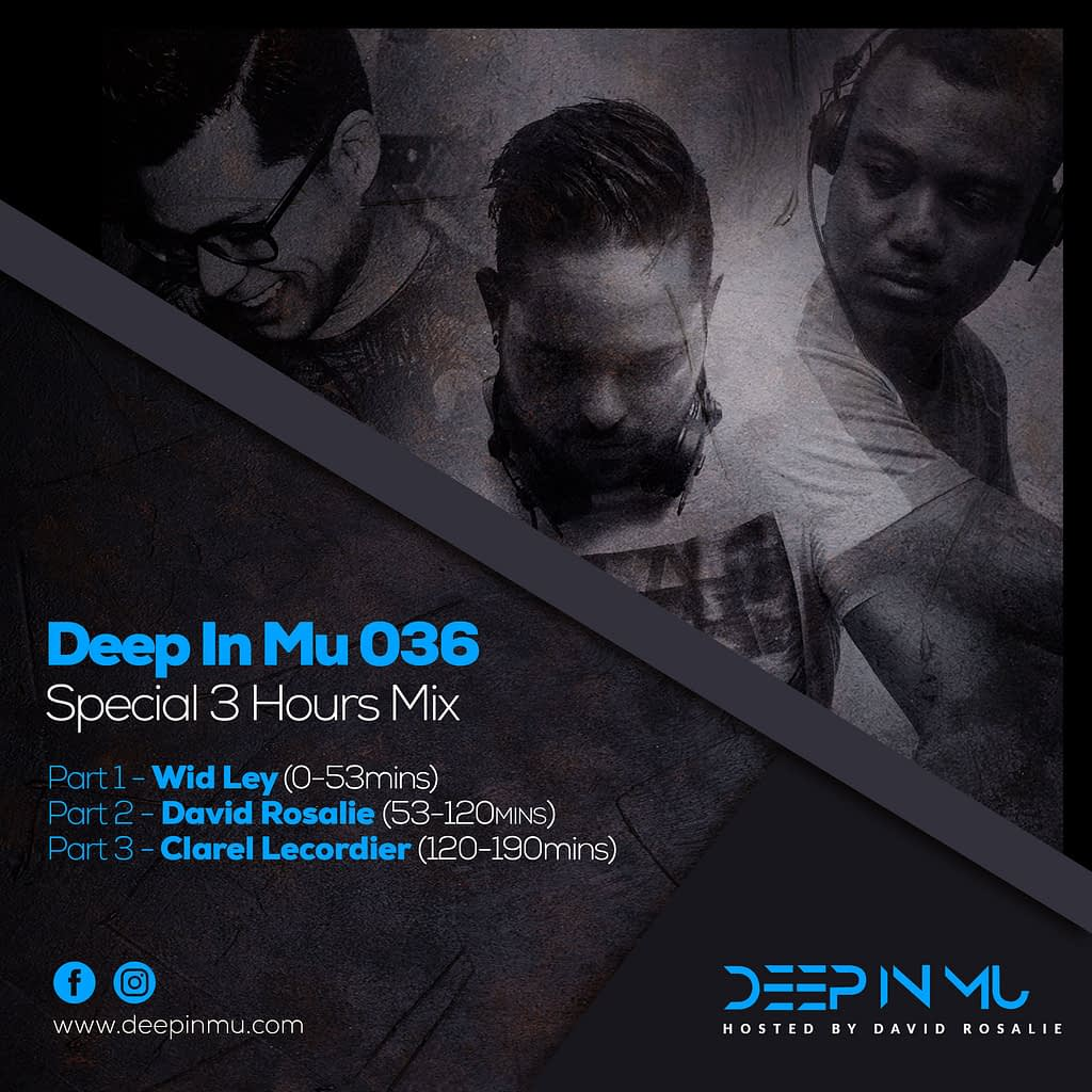Deep in Mu 036 - 3 Hours special with Wid Ley, David Rosalie & Clarel Lecordier