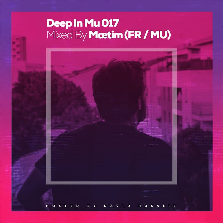 Deep In Mu 017 Mixed By Maetim (FR/MU)